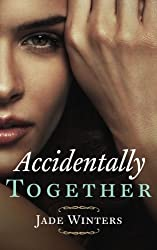 Accidentally Together by Jade Winters (2016-04-28)