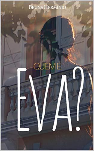 Quem é Eva? (Portuguese Edition) por Bruna Herminio