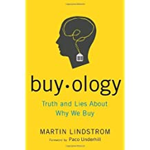 Buyology: Truth and Lies About Why We Buy by Martin Lindstrom (2008-10-21)