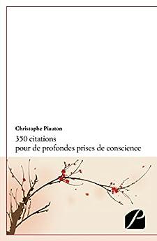 350 citations pour de profondes prises de conscience par [Christophe Piauton]