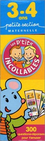 Les P'tits Incollables : 300 questions-réponses pour t'amuser, petite section de maternelle - 3-4 ans