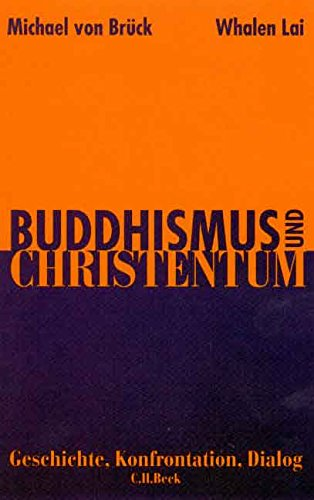 Buddhismus und Christentum. Geschichte, Konfrontation, Dialog