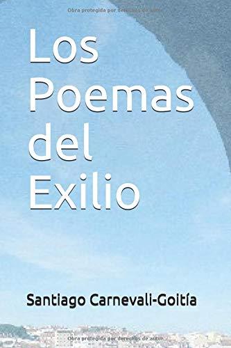 Los Poemas del Exilio por Santiago Carnevali-Goitía