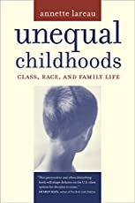 Unequal Childhoods – Class, Race, and Family Life