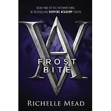 Frostbite: A Vampire Academy Novel