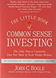 The Little Book of Common Sense Investing: The Only Way to Guarantee Your Fair Share of Stock Market Returns (Little Books. Big Profits) - John C. Bogle