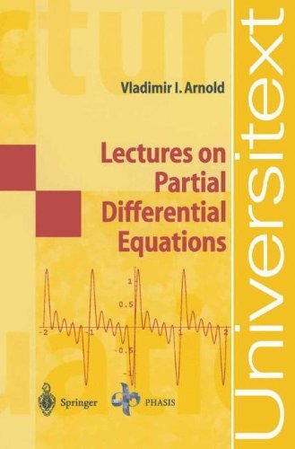 Lectures on Partial Differential Equations (Universitext): Written by Vladimir I. Arnold, 2003 Edition, (2004) Publisher: Springer [Paperback]