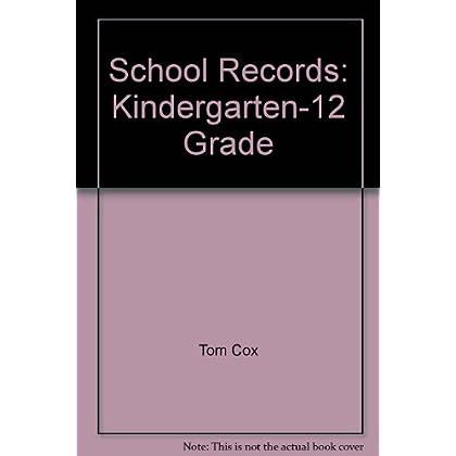School Records: Kindergarten-12 Grade