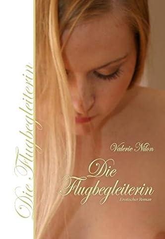 Die Flugbegleiterin: Erotischer Roman