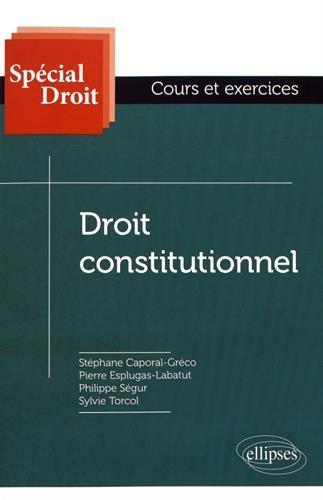 Droit Constitutionnel par Stéphane Caporal-Greco, Pierre Espuglas-Labatut, Philippe Ségur, Sylvie Torcol