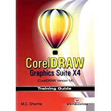 [(Corel Draw : Graphics Suite X4 (corel Draw Version 14))] [By (author) M.C. Sharma] published on (September, 2009)
