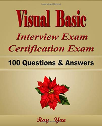 Visual Basic: Interview Exam, Certification Exam, 100 Questions & Answers