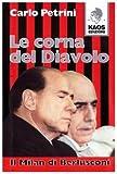 Le corna del diavolo. Il Milan di Berlusconi