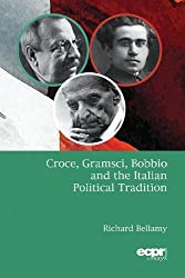 Croce, Gramsci, Bobbio and the Italian Political Tradition (Ecpr Essays)