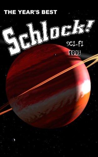 The Year's Best Schlock! Sci-Fi