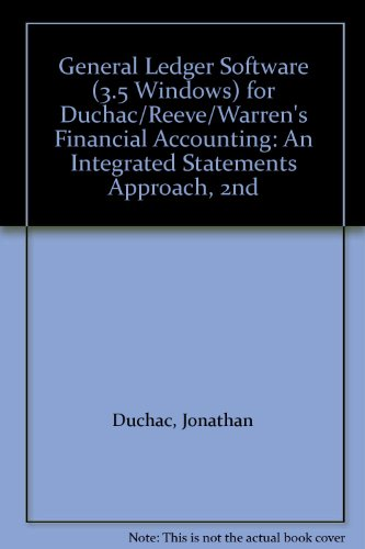 General Ledger Software (3.5 Windows) for Duchac/Reeve/Warren's Financial Accounting: An Integrated Statements Approach, 2nd