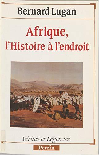 Afrique : l'histoire à l'endroit (Présence de l'histoire)