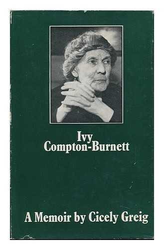 Ivy Compton-Burnett: A Memoir