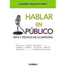 Hablar En Público. Arte Y Técnica De La Oratoria (Libro Práctico)