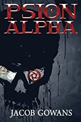 Psion Alpha (Psion series #4) by Jacob Gowans (2013-12-13)