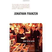 How to Be Alone: Essays by Jonathan Franzen (2002-10-01)