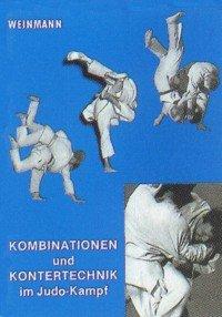 Wolfgang Weinmann : Kombinationen und Kontertechniken im Judo