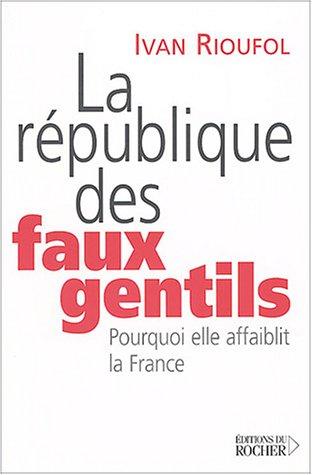 La République des Faux Gentils
