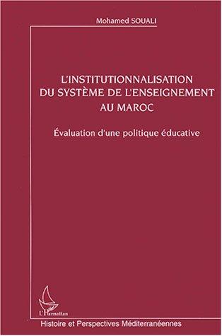 L'institutionnalisation du système de l'enseignement au Maroc : Evaluation d'une politique éducative