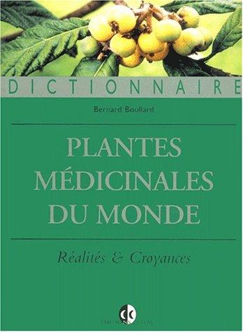 Plantes médicinales du monde. Croyances et réalités