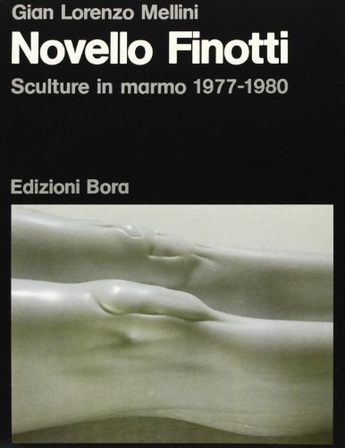 Novello Finotti. Sculture in marmo (1977-80)