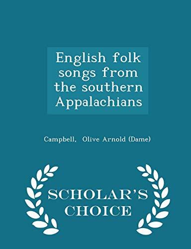 English Folk Songs from the Southern Appalachians - Scholar's Choice Edition