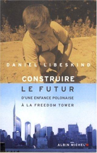 Construire le futur : D'une enfance polonaise à la Freedom Tower