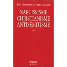 Narcissisme, christianisme, antisémitisme : Étude psychanalytique