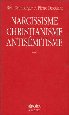Narcissisme, christianisme, antisémitisme : Étude psychanalytique (Coédition Solin)