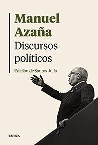 Discursos políticos: Edición de Santos Juliá par Manuel Azaña