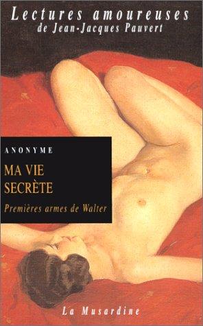 Ma Vie secrte, tome 1 : Premires armes de Walter