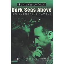 Dark Seas Above: HM Submarine Taurus