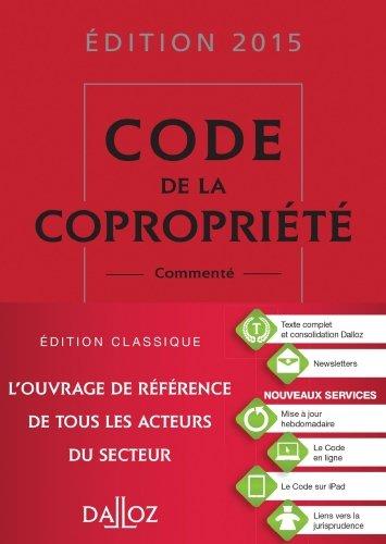 Code de la copropriété 2015, commenté - 24e éd. de Yves Rouquet (4 mars 2015) Relié