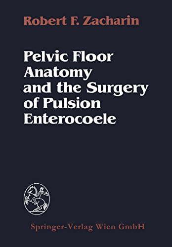Pelvic Floor Anatomy and the Surgery of Pulsion Enterocoele (English Edition)