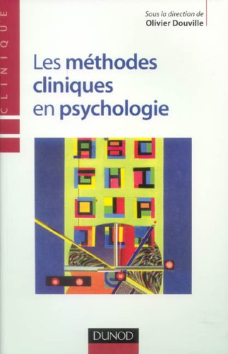 Les méthodes cliniques en psychologie par Olivier Douville, Collectif