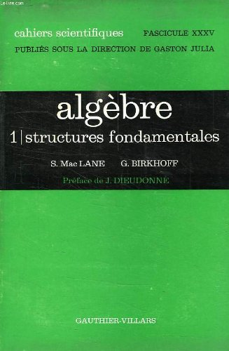 Algebre, tome i, structures fondamentales