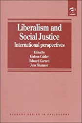 Liberalism and Social Justice: International Perspectives (Avebury Series in Philosophy)