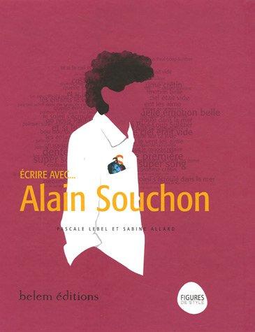Ecrire avec... Alain Souchon par Pascale Lebel