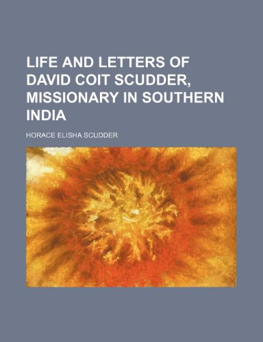 Life and Letters of David Coit Scudder, Missionary in Southern India