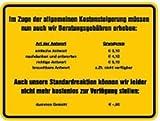 Deko Schild Im Zuge der allgemeinen Kostensteigerungen ... Beratungsgebühren (Beratung, Gebühren, Geld) Alu 15x20cm, wetterfest