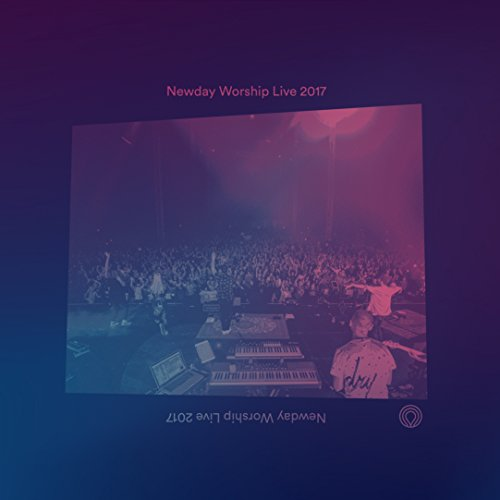 Newday Worship Live 2017 (Live)