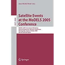 Satellite Events at the MoDELS 2005 Conference: MoDELS 2005 International Workshop OCLWS, MoDeVA, MARTES, AOM, MTiP, WiSME, MODAUI, Nfc, MDD, WUsCaM, ... Notes in Computer Science, Band 3844)