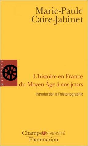 L'Histoire en France du Moyen Age à nos jours