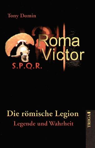 roma-victor-die-romische-legion-legende-und-wahrheit