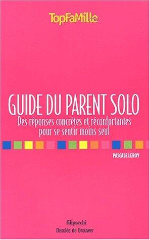 Guide du parent solo par P. Leroy
